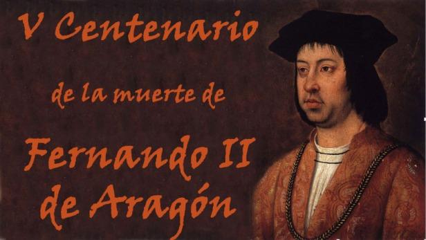 V Centenario de la muerte de Fernando II de Aragón