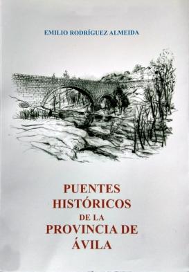 """Portada """"Puentes históricos de la provincia de Ávila"""""""